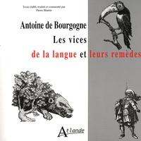 Antoine de Bourgogne - Les vices de la langue et leurs remèdes.