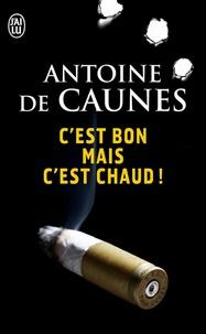 Antoine de Caunes - C'est bon mais c'est chaud.
