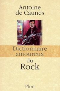 Antoine de Caunes - Dictionnaire amoureux du Rock.
