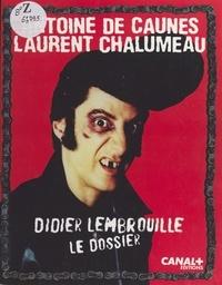 Antoine de Caunes - Le dossier Didier Lembrouille.