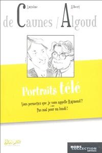Antoine de Caunes et Albert Algoud - Portraits télé.
