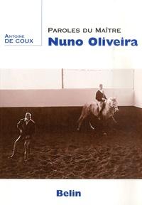 Antoine de Coux - Paroles du maître Nuno Oliveira.