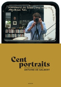 Antoine de Galbert et Christian Caujolle - Cent portraits - Extraits de la collection Antoine de Galbert.
