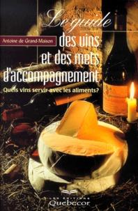 Le guide des vins et des mets d'accompagnement - Antoine de Grand-Maison | Showmesound.org