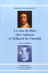 Antoine de La Garanderie - Le sens de Dieu chez Spinoza et Teilhard de Chardin.