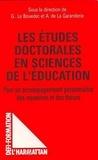 Antoine de La Garanderie - Les études doctorales - Le cas des sciences de l'éducation, contribution à un accompagnement personnalisé des mémoires et des thèses.