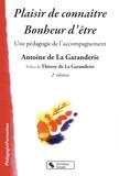 Antoine de La Garanderie - Plaisir de connaître, bonheur d'être - Une pédagogie de l'accompagnement.