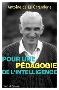 Pour une pédagogie de l'intelligence - Antoine de La Garanderie  
