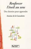 Antoine de La Garanderie - Renforcer l'éveil au sens - Des chemins pour apprendre.