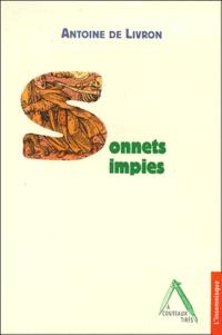 Antoine de Livron - Sonnets impies.