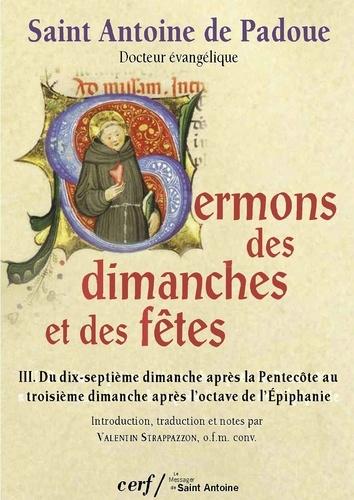 Sermons des dimanches et des fêtes T03 - Du dix-septième dimanche après la Pentecôte au troisième dimanche après l'octave de l'Épiphanie.