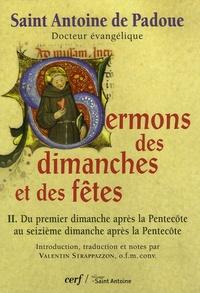 Antoine de Padoue - Sermons des dimanches et des fêtes - Tome 2. Du premier dimanche après la Pentecôte au seizième dimanche après la Pentecôte.