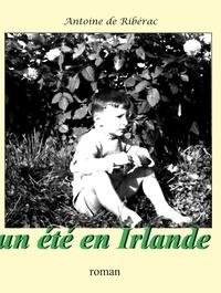Antoine de Ribérac - Un été en Irlande.