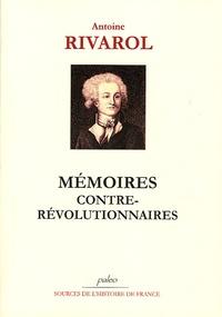 Antoine de Rivarol - Mémoires contre-révolutionnaires.