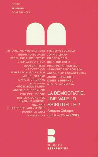 Antoine de Romanet et Antoine Arjakovsky - La démocratie, une valeur spirituelle ?.