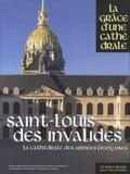 Antoine de Romanet et Alexandre d' Andoque - Saint-Louis des Invalides - La cathédrales des armées françaises.