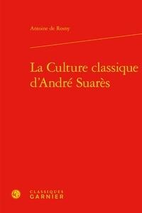 Antoine de Rosny - La Culture classique d'André Suarès.