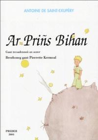 Antoine de Saint-Exupéry - Ar Prins Bihan (Le Petit Prince) - Edition en breton.