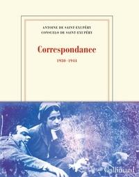 Antoine de Saint-Exupéry et Consuelo de Saint-Exupery - Correspondance - (1931-1944).