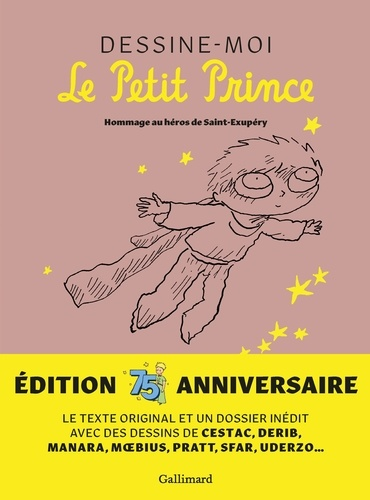Antoine de Saint-Exupéry - Dessine-moi le Petit Prince - Hommage au héros de Saint-Exupéry.