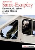 Antoine de Saint-Exupéry - Du vent, du sable et des étoiles - Oeuvres.
