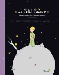 """Antoine de Saint-Exupéry - Le bel album du Petit Prince - """"Tu seras pour moi unique au monde...""""."""