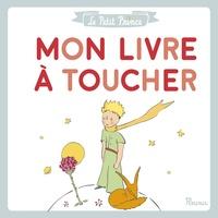 Le Petit Prince- Mon livre à toucher - Antoine de Saint-Exupéry pdf epub