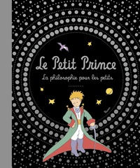 Antoine de Saint-Exupéry - Le Petit Prince - La philosophie pour les petits.