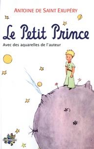 Antoine de Saint-Exupéry - Le Petit Prince - Avec des aquarelles de l'auteur.