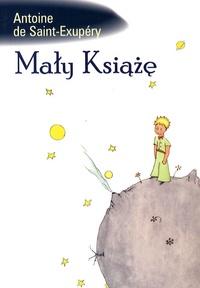 Antoine de Saint-Exupéry - Maly Ksiaze - Le Petit Prince en polonais.