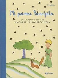 Antoine de Saint-Exupéry - Mi primer principito.