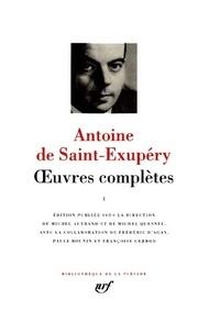 Antoine de Saint-Exupéry - Oeuvres complètes - Tome 1.