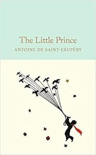 Antoine de Saint-Exupéry - The Little Prince.