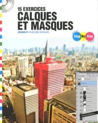 Antoine Defarges - 15 exercices calques et masques - Atelier n°1 d'Antoine Defarges.