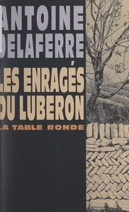 Antoine Delaferre - Les enragés du Luberon.