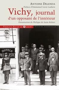 Antoine Delenda - Vichy, journal d'un opposant de l'intérieur.