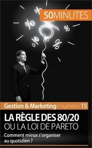 Antoine Delers et  50 minutes - La règle des 80/20 ou la loi de Pareto - Comment mieux s'organiser au quotidien ?.
