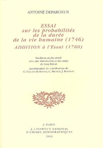 Antoine Deparcieux - Essai sur les probabilités de la durée de la vie humaine (1746) - Addition à l'Essai (1760).