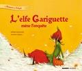 Antoine Déprez et Juliette Saumande - L'elfe Gariguette mène l'enquête.