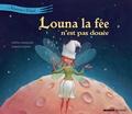 Antoine Déprez et Juliette Saumande - Louna la fée n'est pas douée.