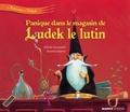Antoine Déprez et Juliette Saumande - Panique dans le magasin de Ludek le lutin.