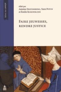 Antoine Destemberg et Yann Potin - Faire jeunesses, rendre justice - A Claude Gauvard.