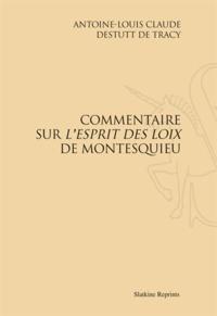 """Antoine Destutt de Tracy - Commentaire sur """"l'Esprit des Loix"""" de Montesquieu."""