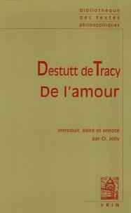 Antoine Destutt de Tracy - De l'amour.