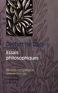 Antoine Destutt de Tracy - Oeuvres complètes - Tome 2, Essais philosophiques.