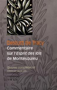 Antoine Destutt de Tracy - Oeuvres complètes - Tome 7, Commentaire sur l'Esprit des lois de Montesquieu suivi de Observations de Condorcet sur le vingt-neuvième livre de l'Esprit des lois.