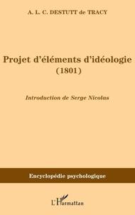 Antoine Destutt de Tracy - Projets d'éléments d'idéologie (1801).