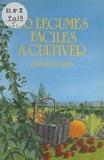 Antoine Devignes et Sylviane Alloy - 30 légumes faciles à cultiver.