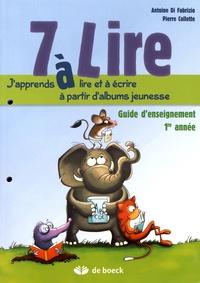 Antoine Di Fabrizio et Pierre Collette - 7 à lire - Guide d'enseignement 1re année.