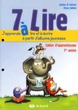 Antoine Di Fabrizio et Pierre Collette - 7 à lire - Cahier d'apprentissage 1re année.